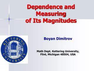 Dependence and  Measuring of Its Magnitudes