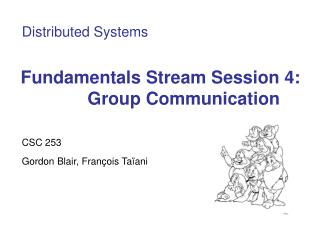 Fundamentals Stream Session 4: Group Communication