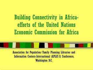 Building Connectivity in Africa-efforts of the United Nations Economic Commission for Africa