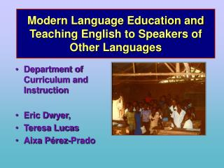 Modern Language Education and Teaching English to Speakers of Other Languages