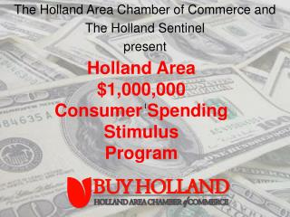 The Holland Area Chamber of Commerce and  The Holland Sentinel  present