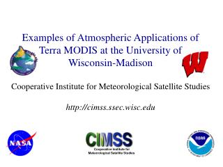 Examples of Atmospheric Applications of Terra MODIS at the University of Wisconsin-Madison