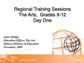 Regional Training Sessions  The Arts,  Grades 9-12 Day One