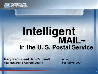 Gary Reblin and Jan Caldwell Intelligent Mail & Address Quality
