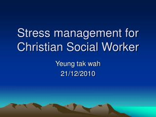 Stress management for Christian Social Worker