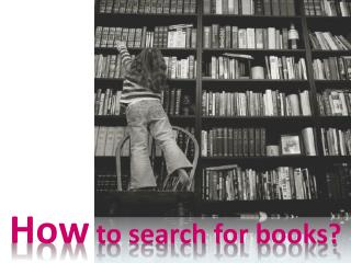 How  to search for books?
