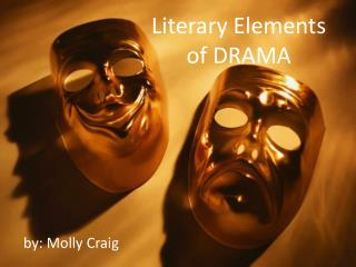 Literary Elements of DRAMA