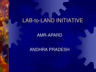 LAB-to-LAND INITIATIVE