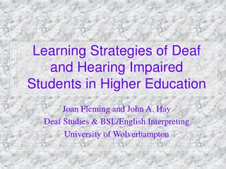 Learning Strategies of Deaf and Hearing Impaired  Students in Higher Education
