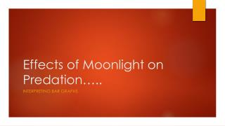 Effects of Moonlight on Predation…..