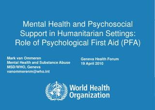 Mark van Ommeren Mental Health and Substance Abuse MSD/WHO, Geneva vanommerenm@whot