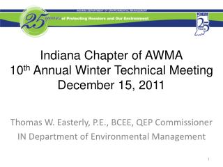 Indiana Chapter of AWMA 10 th  Annual Winter Technical Meeting December 15, 2011