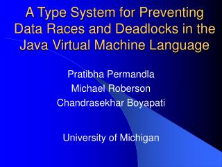 A Type System for Preventing Data Races and Deadlocks in the Java Virtual Machine Language