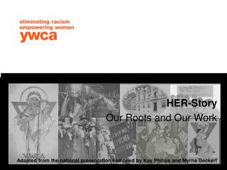HER-Story Our Roots and Our Work