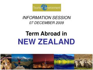 INFORMATION SESSION 07 DECEMBER 2009 Term Abroad in NEW ZEALAND
