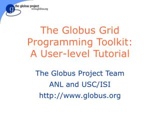 The Globus Grid Programming Toolkit: A User-level Tutorial