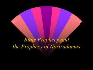 Bible Prophecy and  the Prophecy of Nostradamus