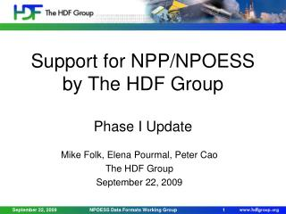 Support for NPP/NPOESS by The HDF Group Phase I Update