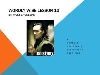 Wordly  Wise Lesson 10 By: Ricky Grossman
