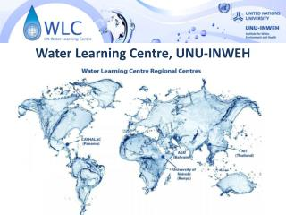 Water Learning Centre, UNU-INWEH