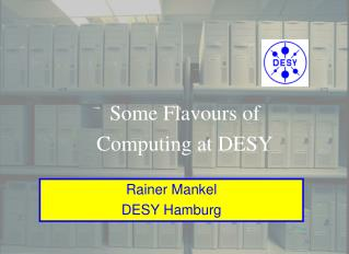 Some Flavours of Computing at DESY