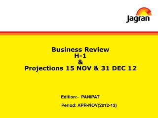 Business Review H-1                       & Projections 15 NOV & 31 DEC 12