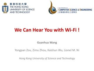 We Can Hear You with Wi-Fi !