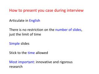 How to present you case during interview Articulate in  English