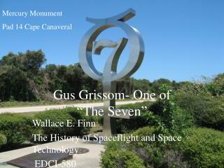 "Gus Grissom- One of  ""The Seven"""
