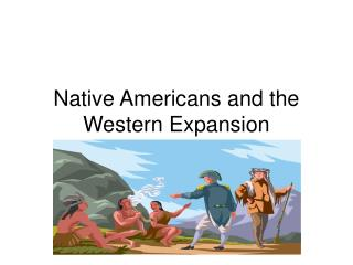 Native Americans and the Western Expansion