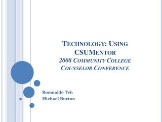 Technology: Using  CSUMentor 2008  Community College Counselor  Conference