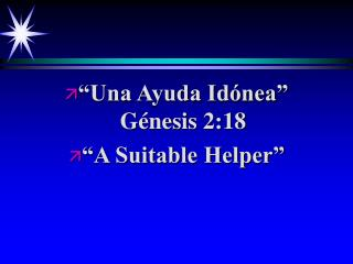 """Una Ayuda Idónea"" Génesis 2:18 ""A Suitable Helper"""