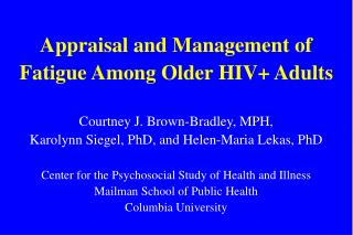 Appraisal and Management of   Fatigue Among Older HIV+ Adults