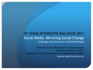9th DOHA INTERFAITH DIALOGUE 2011 Social Media  Mirroring Social Change