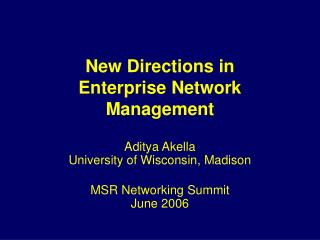 New Directions in Enterprise Network  Management
