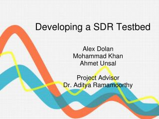 Developing a SDR Testbed