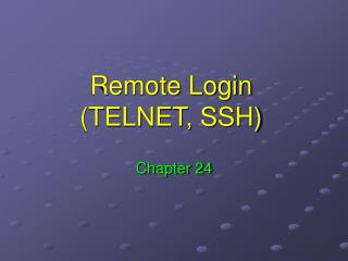 Remote Login (TELNET, SSH)