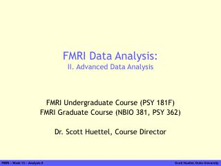 FMRI Data Analysis: II. Advanced Data Analysis
