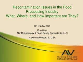 Recontamination Issues in the Food Processing Industry What, Where, and How Important are They?