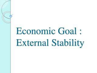 Economic Goal  :  External Stability