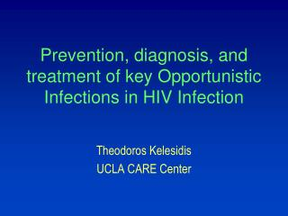 Prevention, diagnosis, and treatment of key Opportunistic Infections in HIV Infection