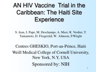 AN HIV Vaccine  Trial in the Caribbean: The Haiti Site Experience