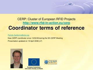 Patrick.Guillemin@etsi New CERP coordinator since 13/02/08 during the 5th CERP Meeting