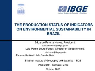THE PRODUCTION STATUS OF INDICATORS ON ENVIRONMENTAL SUSTAINABILITY IN BRAZIL