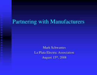 Partnering with Manufacturers
