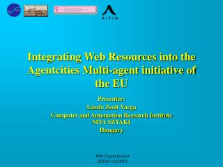 Integrating Web Resources into the Agentcities Multi-agent initiative of the EU