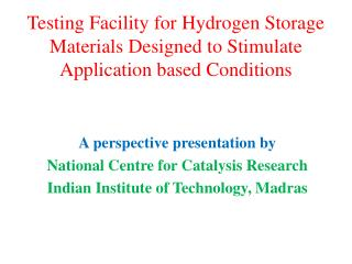 Testing Facility for Hydrogen Storage Materials Designed to Stimulate Application based Conditions