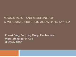 MEASUREMENT AND MODELING OF  A WEB-BASED QUESTION ANSWERING SYSTEM