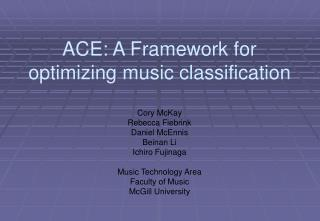 ACE: A Framework for optimizing music classification