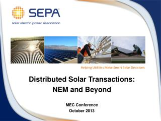 Distributed Solar Transactions: NEM and Beyond MEC Conference October 2013